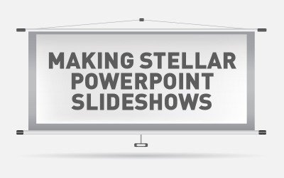 Making Stellar PowerPoint Slideshows