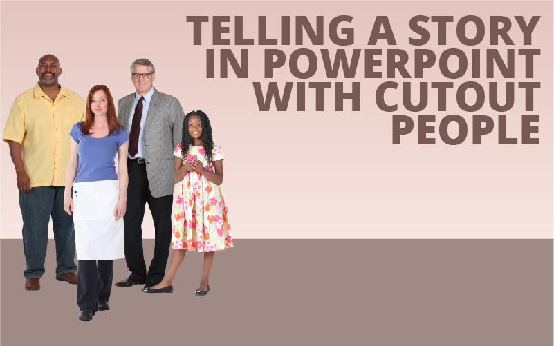 telling a story in powerpoint with cutout people get my graphics