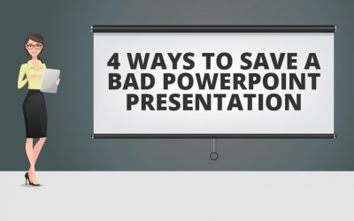 4 Ways to Save a Bad PowerPoint Presentation