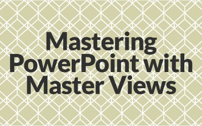 Mastering PowerPoint with Master Views