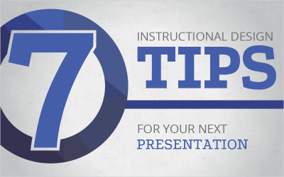 7 Instructional Design Tips For Your Next Presentation
