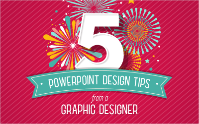 5 PowerPoint Design Tips from a Graphic Designer