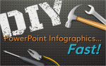 (Webinar) DIY PowerPoint Infographics…Fast!
